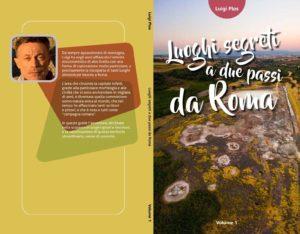 Luoghi Segreti a due passi da Roma Vol.1