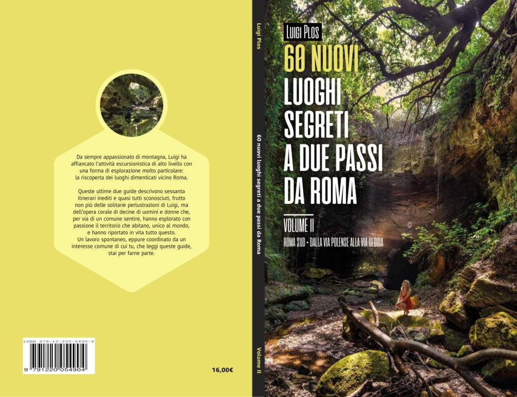 Le presentazioni delle nuove guide ai 60 luoghi segreti a due passi da Roma